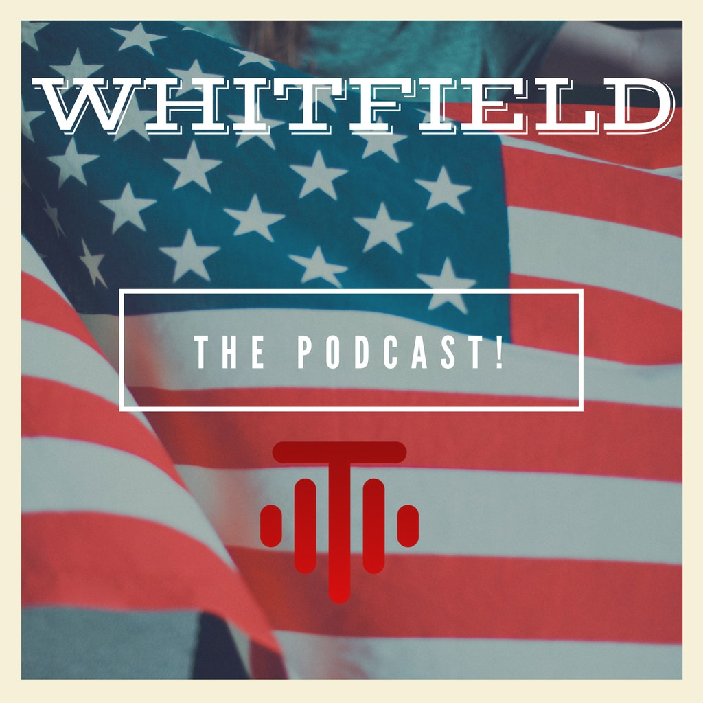 The Whitfield Podcast